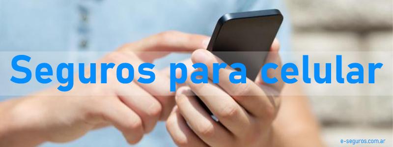 seguros celulares, seguros para celulares