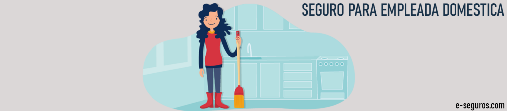 seguro para empleada domestica